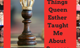5 Things Queen Esther Taught Me About Being a Successful Woman