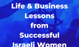 Celebrating Yom Haatzmaut with 72  Life and Business Lessons from Successful Israeli Women