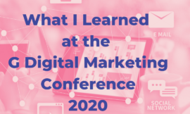 What I Learned at the G Digital Marketing Conference 2020