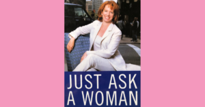 Just Ask a Woman