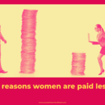 Why do women get paid less? Here are 9 reasons.
